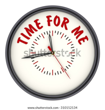 "Analog Clock with the words ""TIME FOR ME"". Isolated"
