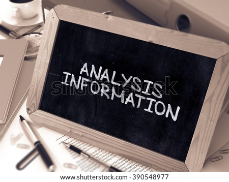 Analysis Information - Chalkboard with Hand Drawn Text, Stack of Office Folders, Stationery, Reports on Blurred Background. Toned Image. 3D Render.