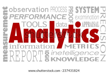 Analytics and related words in a collage background including performance, measurement, report, information, metrics, tools and intelligence - stock photo