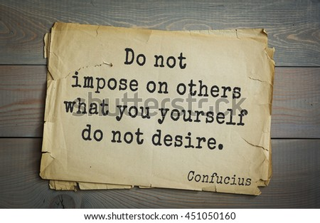 Ancient chinese philosopher Confucius quote on old paper background. Do not impose on others what you yourself do not desire. - stock photo