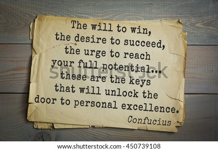 Ancient chinese philosopher Confucius quote. The will to win, the desire to succeed, the urge to reach your full potential... these are the keys that will unlock the door to personal excellence. - stock photo