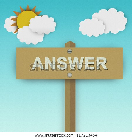 Answer Road Sign For Business Solution Concept Made From Recycle Paper With Beautiful Sun and White Cloud in Blue Sky Background - stock photo