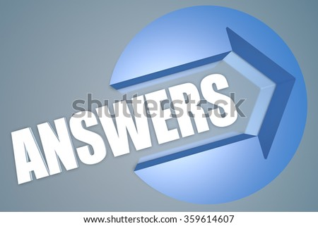 Answers - text 3d render illustration concept with a arrow in a circle on blue-grey background