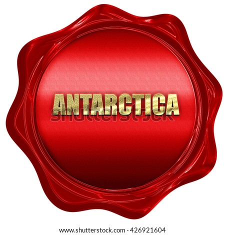 antarctica, 3D rendering, a red wax seal - stock photo