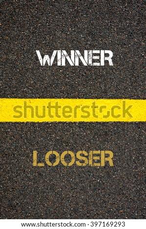 Antonym decision concept of LOOSER versus LOOSER written over tarmac, road marking yellow paint separating line between words