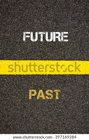 Antonym decision concept of PAST versus FUTURE written over tarmac, road marking yellow paint separating line between words