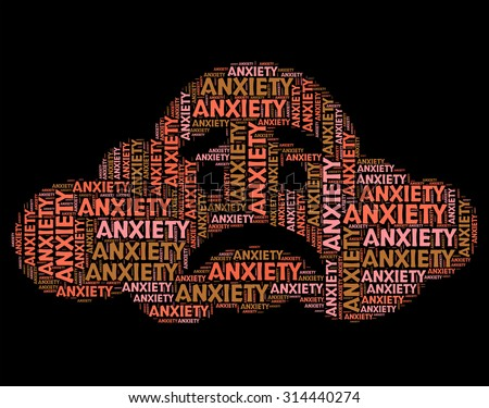 Anxiety Word Representing Tension Uneasiness And Angst - stock photo