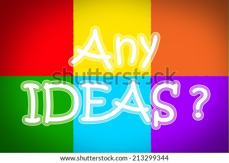 Any Ideas Concept text on background - stock photo