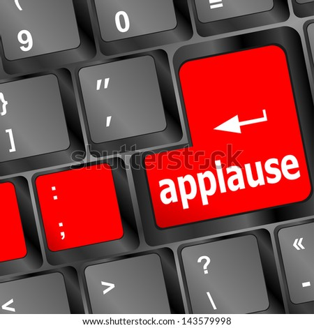 applause words on computer keyboard key button, 3d business concept, raster