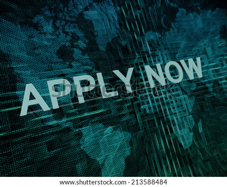 Apply now text concept on green digital world map background  - stock photo