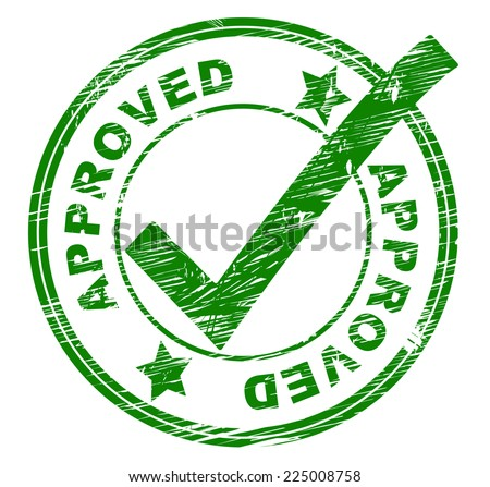 Approved Stamp Showing All Right And Yep - stock photo