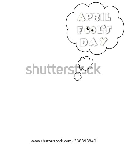 April fools day illustration cloud text background black and white - stock photo