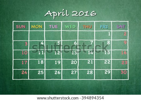 April 2016 Monthly calendar on green chalkboard background with colorful pastel day and dates in freehand grid time table chalk drawing: School/ business time planner conceptual idea for new year