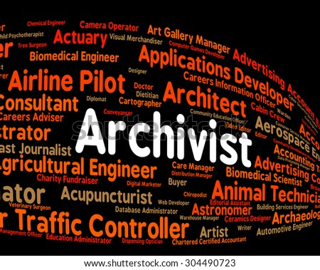 Archivist Job Showing Occupations Occupation And Employment