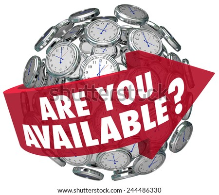 Are You Available question or meeting request on a red arrow around a sphere of clocks asking if you have time for a discussion - stock photo