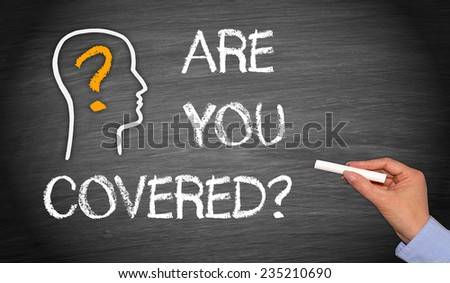 Are you covered ? Insurance Coverage Concept Chalkboard - stock photo