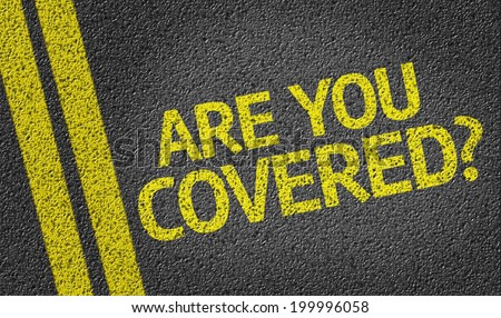 Are you Covered? written on the road - stock photo