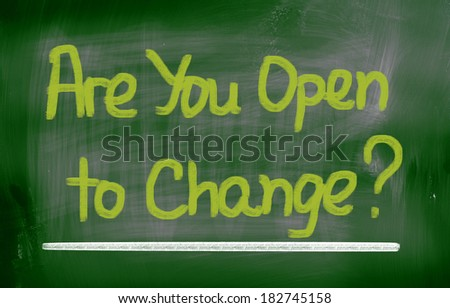 Are You Open To Change Concept - stock photo