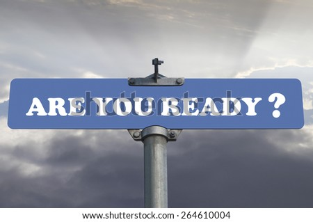 Are you ready road sign - stock photo
