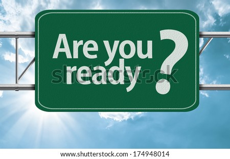 Are you ready road sign on a beautiful day - stock photo