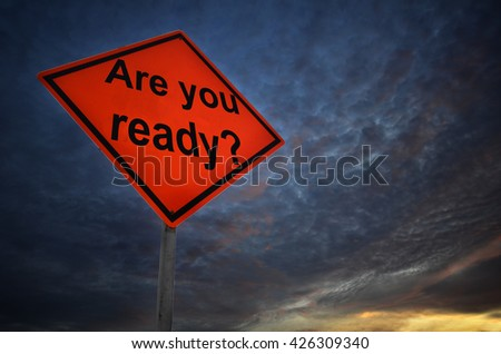 Are you ready warning road sign with storm background - stock photo