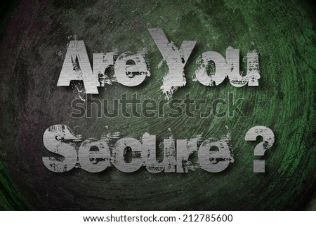 Are You Secure Concept text on background - stock photo
