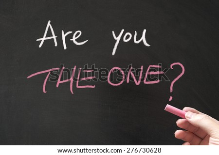 Are you the one words written on the blackboard using chalk - stock photo