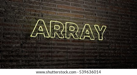 ARRAY -Realistic Neon Sign on Brick Wall background - 3D rendered royalty free stock image. Can be used for online banner ads and direct mailers.
