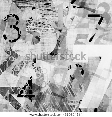 art abstract grunge collage of  number and typo, monochrome  background in black, grey and white colors