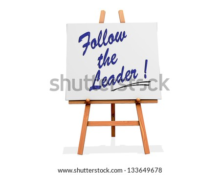 "Art Easel with ""Follow the Leader"" written on it."