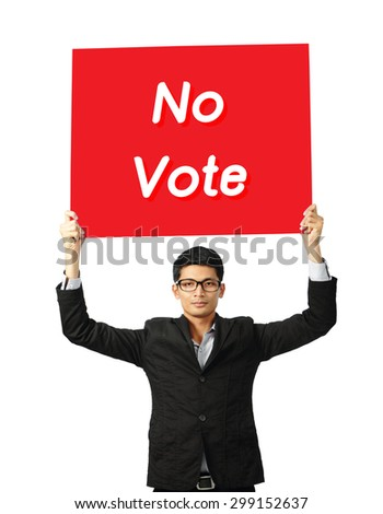 Asia businessman show wording no vote on paper board over white background, clipping path.