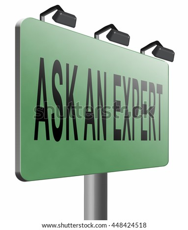 Ask an expert, professional expertise. Advice from business consultant. Road sign billboard. 3D illustration, isolated,on white  - stock photo
