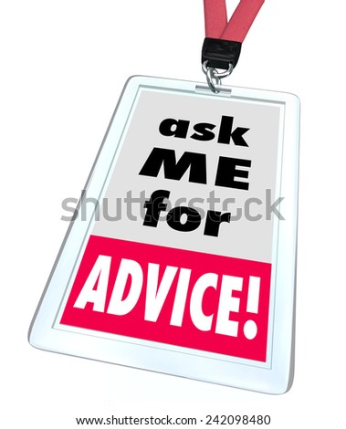 Ask Me for Advice words on a badge or name tag worn by a worker or employee at a store or business offering help, assistance, support or service - stock photo