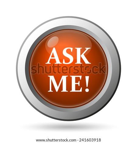 Ask me icon. Internet button on white background.  - stock photo