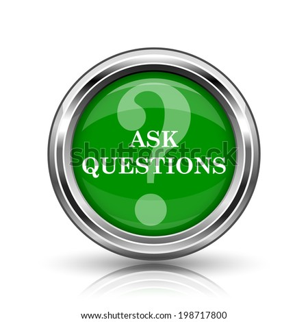 Ask questions icon. Metallic internet button on white background.  - stock photo