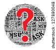 ask questions info text word cloud concept. Word cloud, tag cloud text business concept. Word collage. - stock photo