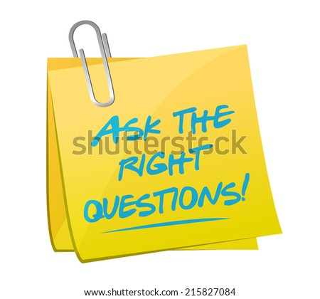 ask the right questions post message illustration design over a white background - stock photo