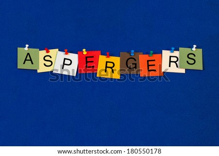 Aspergers, sign series for Asperger's Syndrome, cognitive behavior and autism spectrum. - stock photo