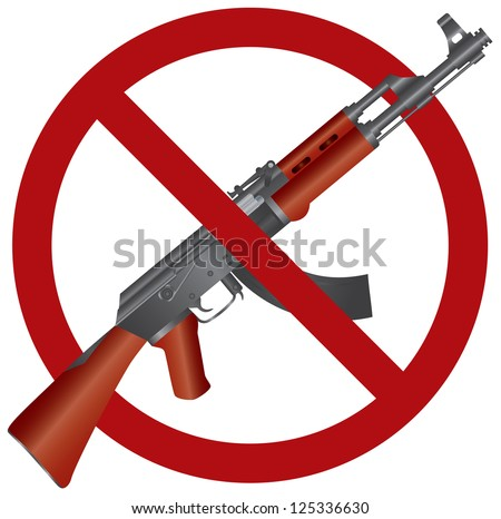 Assault Rifle AK 47 Gun Ban Symbol Isolated on White Background Illustration Raster Vector - stock photo