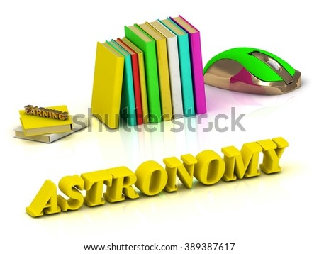 ASTRONOMY inscription bright volume letter and textbooks and computer mouse on white background