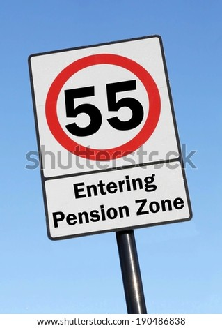 At the age of 55, you are entering your pension zone made as a road sign illustration.