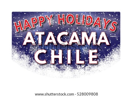 ATACAMA CHILE Happy Holidays welcome text card.