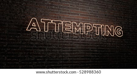 ATTEMPTING -Realistic Neon Sign on Brick Wall background - 3D rendered royalty free stock image. Can be used for online banner ads and direct mailers.