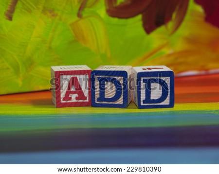 Attention Deficit Disorder (ADD) alphabet blocks - stock photo