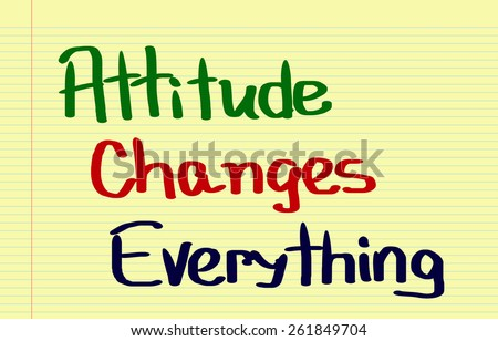 Attitude Changes Everything Concept - stock photo