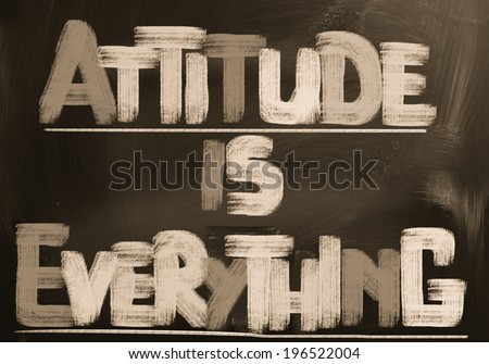 Attitude Is Everything Concept - stock photo
