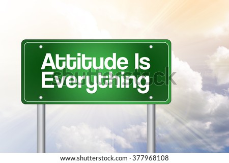 Attitude is everything green road sign, business concept background - stock photo