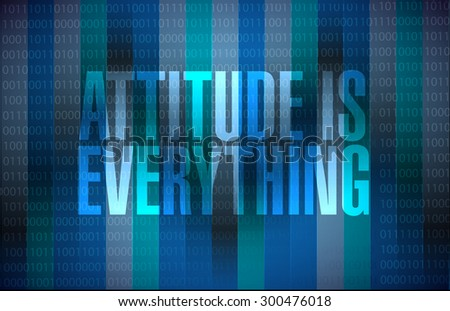 attitude is everything sign concept illustration design - stock photo