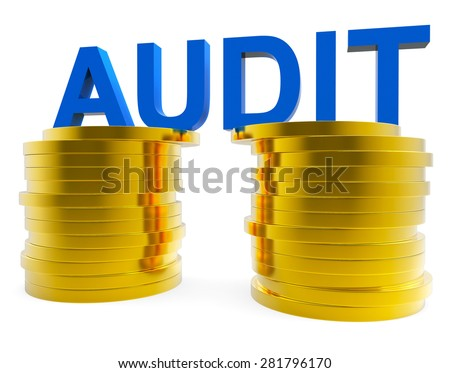 Audit Money Meaning Balancing The Books And Paying Taxes - stock photo