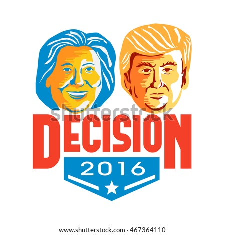 Aug 12, 2016:Illustration showing Republican Donald Trump versus Democrat Hillary Clinton  for American president with words Decision 2016 on isolated white background done in stencil retro art style.